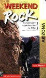 Weekend Rock Arizona: Trad and Sport Routes from 5.0 to 5.10 a