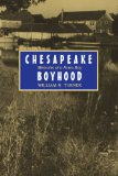 Chesapeake Boyhood: Memoirs of a Farm Boy (Maryland Paperback Bookshelf)