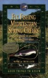 Fly Fishing Midwestern Spring Creeks--Angler s Guide to Trouting the Driftless Area