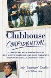 Clubhouse Confidential: A Yankee Bat Boy s Insider Tale of Wild Nights, Gambling, and Good Times with Modern Baseball s Greatest Team