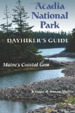 Acadia National Park: Dayhiker s Guide: Maine s Coastal Gem (Dayhiker s Guides)