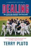 Dealing: The Cleveland Indians New Ballgame: How a Small-Market Team Reinvented Itself as a Major League Contender