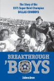 Breakthrough Boys: The Story of the 1971 Super Bowl Champion Dallas Cowboys