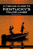 A Fishing Guide to Kentucky s Major Lakes