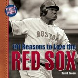 101 Reasons to Love the Red Sox (Revised)