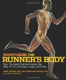 Runner s World The Runner s Body: How the Latest Exercise Science Can Help You Run Stronger, Longer, and Faster