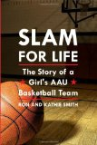 Slam for Life: The Story of a Girl s AAU Basketball Team