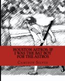Houston Astros: If I was the Bat Boy for the Astros
