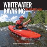 Whitewater Kayaking, 2nd Edition: The Ultimate Guide