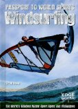 Windsurfing: The World s Windiest Water Sport Spots and Techinquies (Edge Books)
