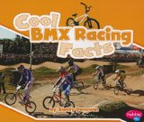 Cool BMX Racing Facts (Pebble Plus: Cool Sports Facts)