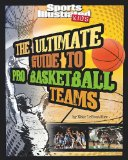 Ultimate Guide to Pro Basketball Teams (Ultimate Pro Team Guides (Sports Illustrated for Kids))