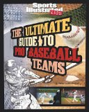 Ultimate Guide to Pro Baseball Teams (Sports Illustrated Kids: Ultimate Pro Guides)