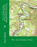 Trout Fishing Map Book for the North Branch of the Potomac: A West Virginia and Maryland River