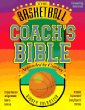 The Basketball Coach's Bible : A Comprehensive and Systematic Guide to Coaching