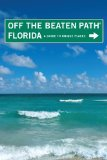 Florida Off the Beaten Path, 10th: A Guide to Unique Places (Off the Beaten Path Series)