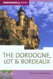 The Dordogne, Lot and Bordeaux, 6th (Country and Regional Guides - Cadogan)