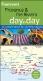 Frommer s Provence and the Riviera Day by Day (Frommer s Day by Day - Pocket)