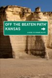Kansas Off the Beaten Path, 9th: A Guide to Unique Places (Off the Beaten Path Series)