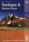 Drive Around Dordogne and Western France, 3rd (Drive Around - Thomas Cook)
