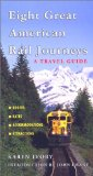 Eight Great American Rail Journeys: A Travel Guide (Broadcast Tie-Ins)