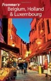 Frommer s Belgium, Holland and Luxembourg (Frommer s Complete)
