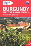 Signpost Guide Burgundy and the Rhone Valley, 2nd: Your guide to great drives