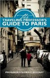 The Traveling Professor s Guide To Paris