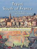 Travel South of France 2011: Provence, French Riviera and Languedoc-Roussillon - Illustrated Guide, Phrasebook and Maps. FREE Sudoku Puzzles and The Count of Monte Cristo by Alexandre Dumas (Mobi Travel)