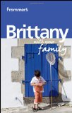 Frommer s Brittany With Your Family (Frommers With Your Family Series)
