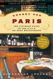 Hungry for Paris: The Ultimate Guide to the City s 102 Best Restaurants