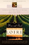 The Wine and Food Guide to the Loire, France s Royal River: Veuve Clicquot-Wine Book of the Year