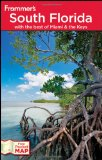 Frommer s South Florida: With the Best of Miami and the Keys (Frommer s Complete)