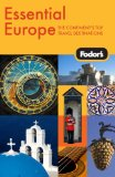 Fodor s Essential Europe, 1st Edition: The Best of 16 Exceptional Countries (Fodor s Gold Guides)