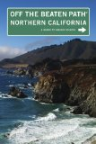 Northern California Off the Beaten Path, 8th: A Guide to Unique Places (Off the Beaten Path Series)