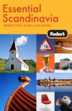 Fodor s Essential Scandinavia, 1st Edition: The Best Cities, Sights, and Cruises (Fodor s Gold Guides)