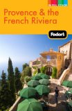 Fodor s Provence and the French Riviera, 9th Edition (Full-Color Gold Guides)