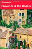 Frommer s Provence and the Riviera (Frommer s Complete)