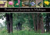 Prairies and Savannas in Michigan: Rediscovering Our Natural Heritage
