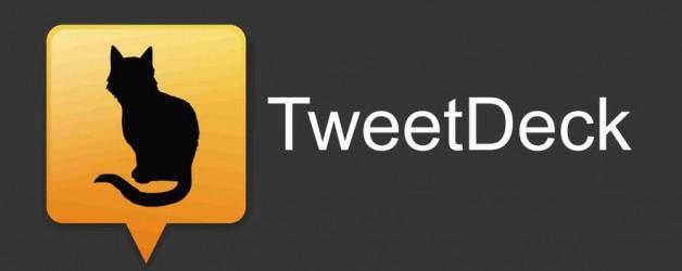 Twitter and Tweetdeck (not Twitterdeck)